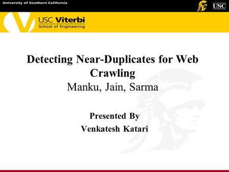 Detecting Near-Duplicates for Web Crawling Manku, Jain, Sarma