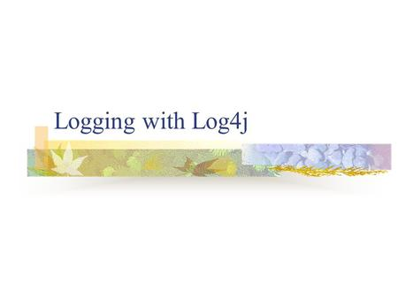 Logging with Log4j. Introduction Logging - chronological and systematic record of data processing events in a program. Possible goals: Create an audit.