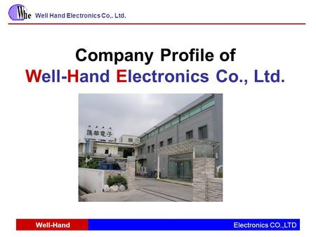 Company Profile of Well-Hand Electronics Co., Ltd.