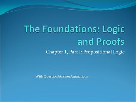 The Foundations: Logic and Proofs