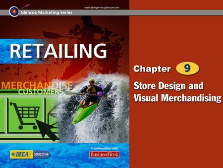 Store Design Visual Merchandising 2 Chapter Objectives Explain the importance of store image. Discuss the importance of store design. Explain the importance.