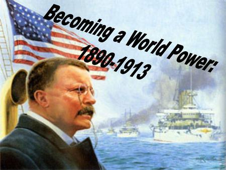 Becoming a World Power: