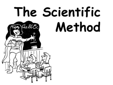 The Scientific Method. What Is The Scientific Method? Organized series of steps Used to solve problems 6 main steps! (sometimes 5 steps, depending on.