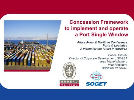 Concession Framework to implement and operate a Port Single Window Africa Ports & Maritime Conference Ports & Logistics A vision for the future integration.