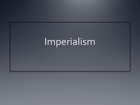 Definition of Imperialism Imperialism occurs when a strong nation takes over a weaker nation or region and dominates its economic, political, or cultural.
