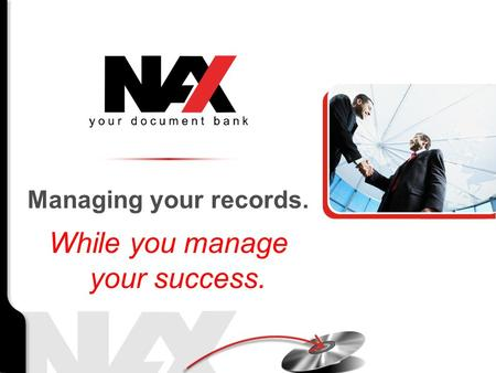 While you manage your success. Managing your records.
