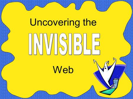 Uncovering the Web. Can your favorite search engine find all there is to find on the Web?