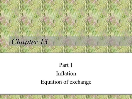 Chapter 13 Part 1 Inflation Equation of exchange.