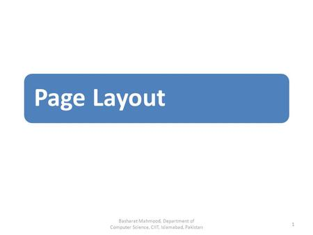 Page Layout Basharat Mahmood, Department of Computer Science, CIIT, Islamabad, Pakistan 1.