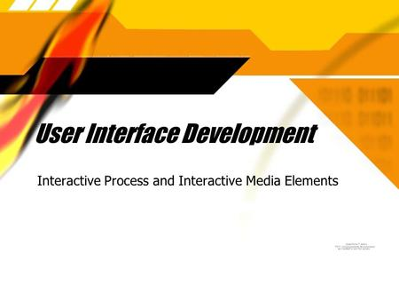 User Interface Development Interactive Process and Interactive Media Elements.