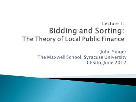 Lecture Outline Introduction to Series von Thünen The Consensus Model of Local Public Finance Deriving a Bid Function Residential Sorting.