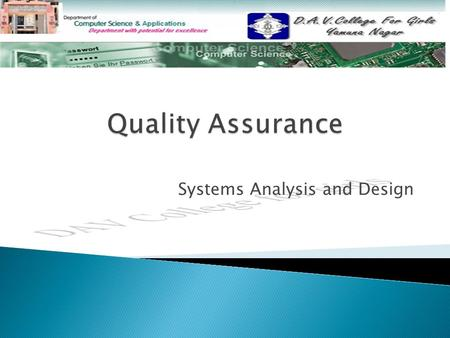 Systems Analysis and Design.  Quality Assurance Quality Assurance  Guidelines for Quality Software Guidelines for Quality Software  Total Quality Management.