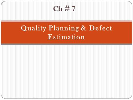 Quality Planning & Defect Estimation
