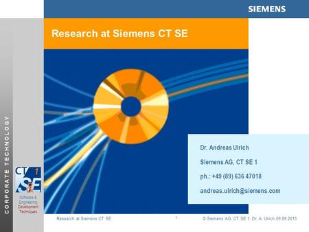© Siemens AG, CT SE 1, Dr. A. Ulrich 09.09.2015 C O R P O R A T E T E C H N O L O G Y Research at Siemens CT SE Software & Engineering Development Techniques.