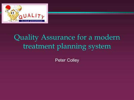 Quality Assurance for a modern treatment planning system