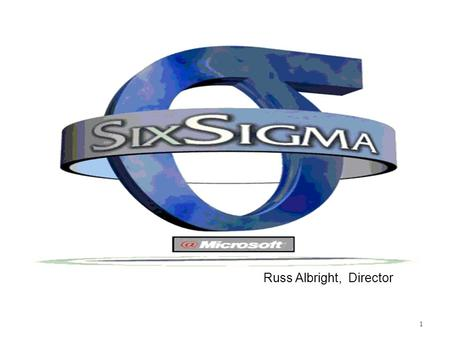 1 Russ Albright, Director. 2 Overview Vision and motivation What is Six Sigma?