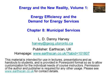 Energy and the New Reality, Volume 1: Energy Efficiency and the Demand for Energy Services Chapter 8: Municipal Services L. D. Danny Harvey