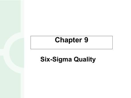 Chapter 9 Six-Sigma Quality 2.