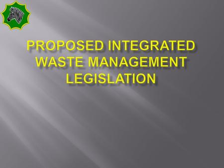To provide background regarding the proposed waste management legislation 9/9/20152.