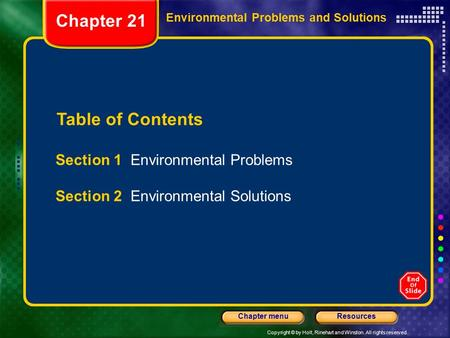 Copyright © by Holt, Rinehart and Winston. All rights reserved. ResourcesChapter menu Table of Contents Section 1 Environmental Problems Section 2 Environmental.