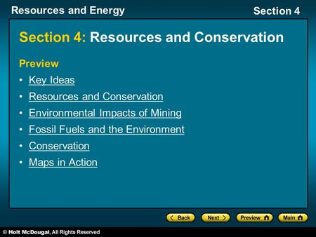 Resources and Energy Section 4 Section 4: Resources and Conservation Preview Key Ideas Resources and Conservation Environmental Impacts of Mining Fossil.