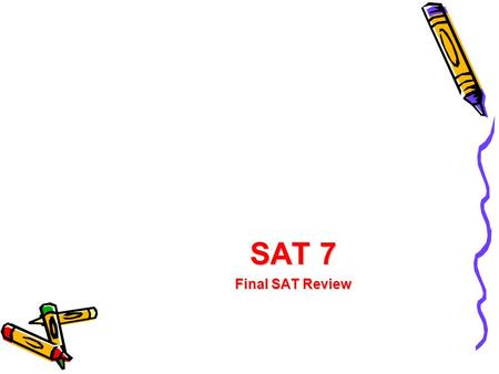 SAT 7 Final SAT Review. CONTENT OVERVIEW Sentence Completion Passage-Based Strategies –Short –Long Paired-Passage Strategies The Essay Identifying Sentence.