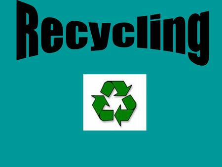 What is Recycling? Recycling is the reprocessing of materials into new products. It is a key concept of modern waste management and is the third component.