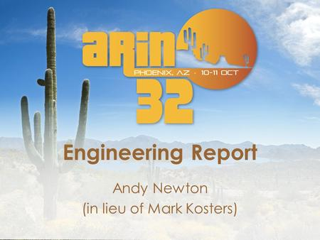 Engineering Report Andy Newton (in lieu of Mark Kosters)