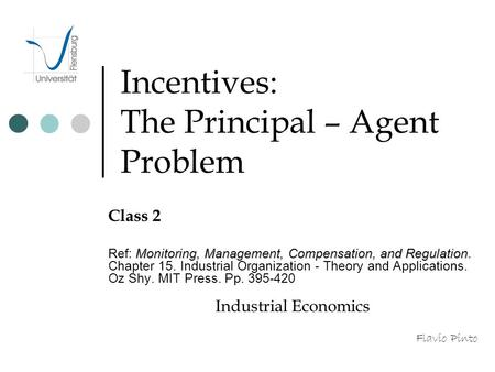 Incentives: The Principal – Agent Problem