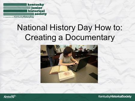 National History Day How to: Creating a Documentary.
