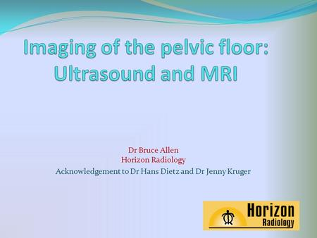 Imaging of the pelvic floor: Ultrasound and MRI
