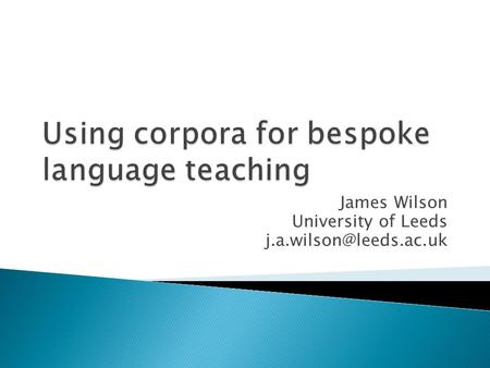 Using corpora for bespoke language teaching