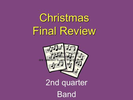 Christmas Final Review 2nd quarter Band Time Signature Indicates the number of beats per measure.