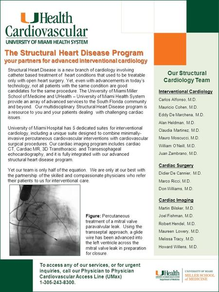 The Structural Heart Disease Program your partners for advanced interventional cardiology Structural Heart Disease is a new branch of cardiology involving.