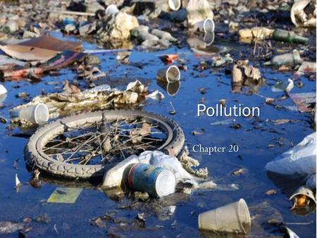 Chapter 20 Pollution. Water pollution: any change in water quality that can cause harm to living organisms or make the water unfit for human use (drinking,