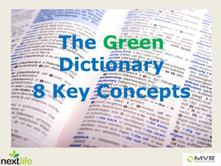 The Green Dictionary 8 Key Concepts. Who Am I? Catherine Del Spina The Marketing Optometrist.