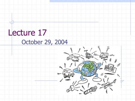 Lecture 17 October 29, 2004. On Wednesday - Thumping.