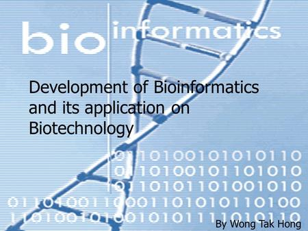 Development of Bioinformatics and its application on Biotechnology
