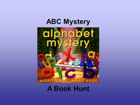 ABC Mystery A Book Hunt.