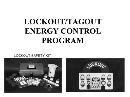 LOCKOUT/TAGOUT ENERGY CONTROL PROGRAM. References 29 CFR 1910.147 and.333 NAVMC DIR 5100.8, Chapter 12.