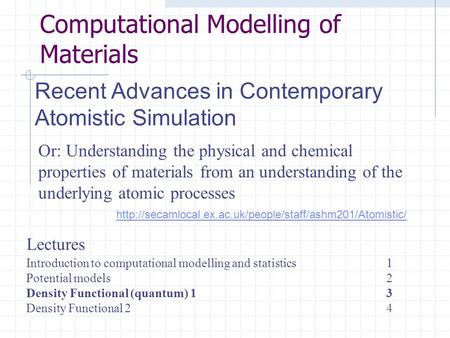 Lectures Introduction to computational modelling and statistics1 Potential models2 Density Functional.
