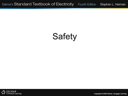 Safety. Safety Overview Objectives: State basic safety rules. Describe the effects of electric current on the human body. Discuss the responsibilities.