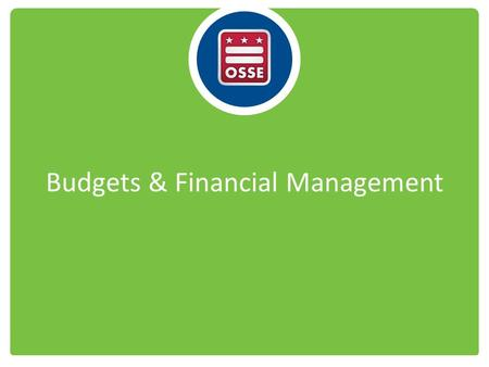 Budgets & Financial Management. Spending informs budget Budget informs spending.