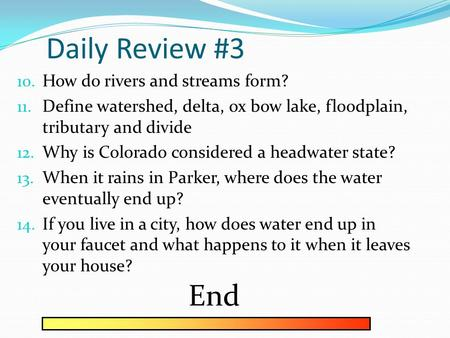 Daily Review #3 End How do rivers and streams form?