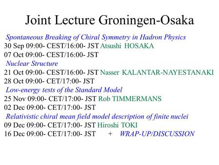 Joint Lecture Groningen-Osaka