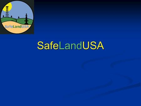 SafeLandUSA. An initiative of the STEPS Network An initiative of the STEPS Network Founded on 2005 to facilitate standardization of Safety and Health.