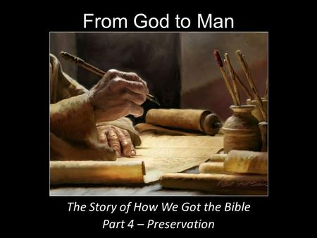 a history of the preservation of the bible The questioning of the bible's preservation is the starting point of all other kinds of apostasy satan in genesis 3 did not begin his attack by questioning whether there was a god, or.