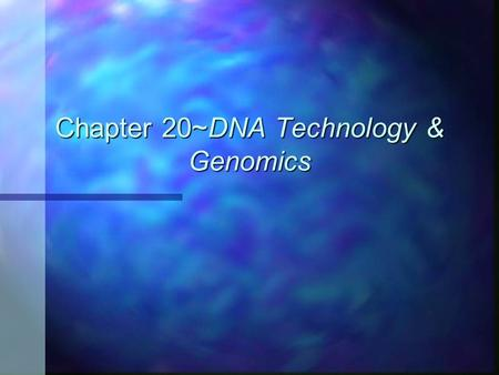 Chapter 20~DNA Technology & Genomics. Who am I? Recombinant DNA n Def: DNA in which genes from 2 different sources are linked n Genetic engineering: