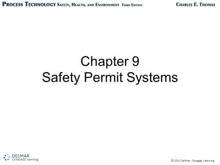 © 2012 Delmar, Cengage Learning Chapter 9 Safety Permit Systems.