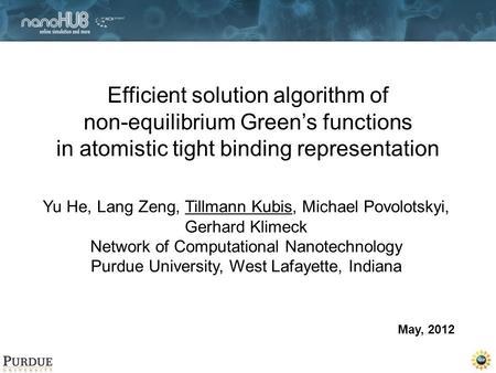 Efficient solution algorithm of non-equilibrium Green's functions in atomistic tight binding representation Yu He, Lang Zeng, Tillmann Kubis, Michael Povolotskyi,